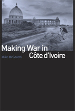 Making War in Cote dIvoire Mike McGovern
