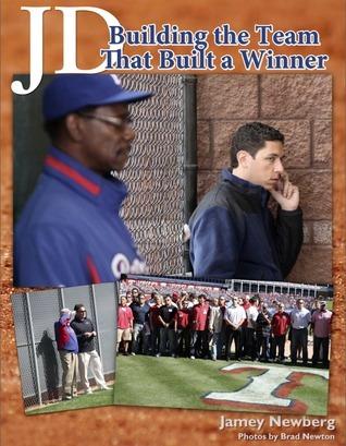 JD: Building a Team That Built a Winner  by  Jamey Newberg
