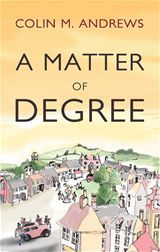 A Matter of Degree  by  Colin M. Andrews