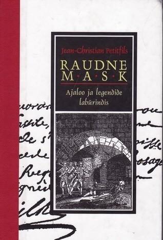 Raudne Mask : ajaloo ja legendide labürindis  by  Jean-Christian Petitfils