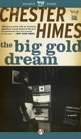 The Big Gold Dream Chester Himes