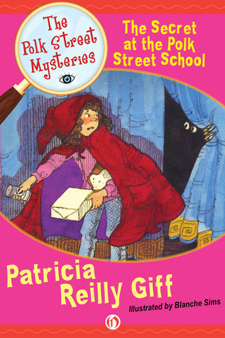 The Secret at the Polk Street School  by  Patricia Reilly Giff