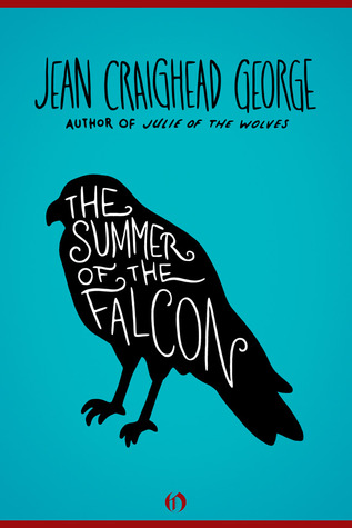The Summer of the Falcon  by  Jean Craighead George