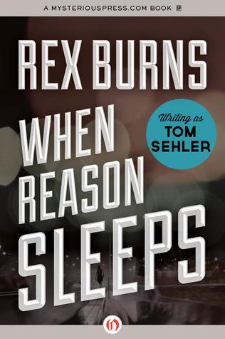 When Reason Sleeps Rex Burns