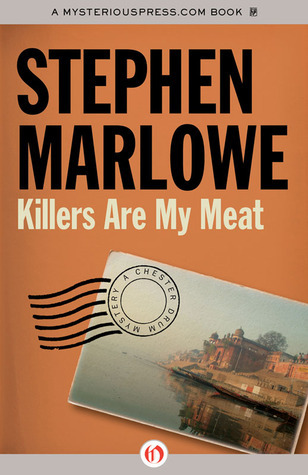 Killers Are My Meat  by  Stephen Marlowe