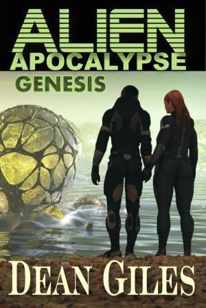 Alien Apocalypse - Genesis  by  Dean Giles