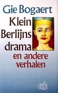 Klein Berlijns drama en andere verhalen Gie Bogaert
