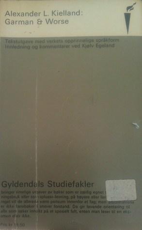 Garman & Worse  by  Alexander Lange Kielland