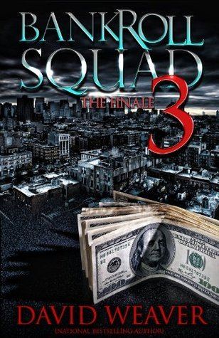 The Finale (Bankroll Squad, #3)  by  David Weaver
