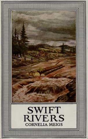 Swift Rivers  by  Cornelia Meigs