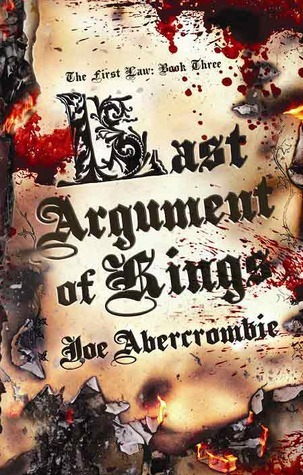 Last Argument of Kings (The First Law #3)  by  Joe Abercrombie