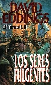 Los Seres Fulgentes (El Tamulí, #2) David Eddings