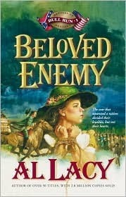 Beloved Enemy: Battle of First Bull Run (Battles of Destiny, #3) Al Lacy