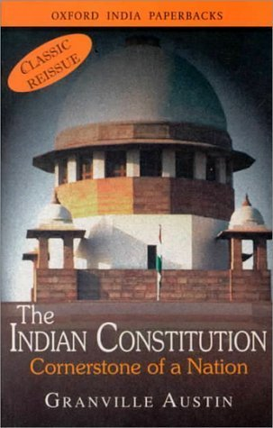 The Indian Constitution: Cornerstone of a Nation  by  Granville Austin