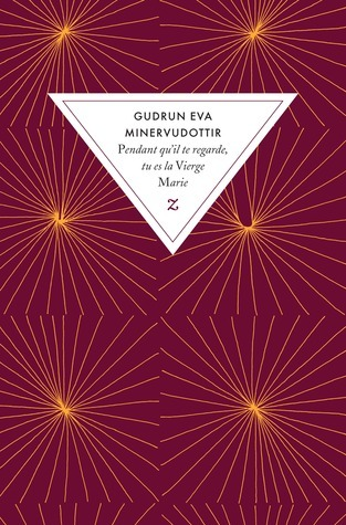 Pendant quil te regarde, tu es la Vierge Marie  by  Guðrún Eva Mínervudóttir