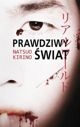 Prawdziwy świat  by  Natsuo Kirino