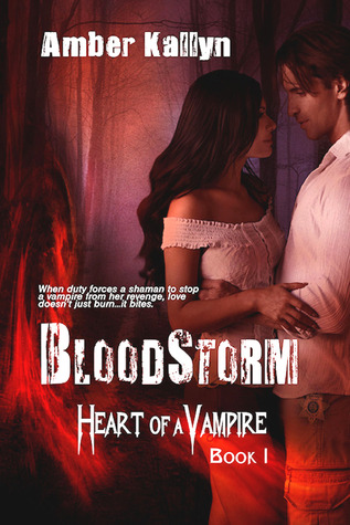 Bloodstorm (Heart of a Vampire, #1)  by  Amber Kallyn