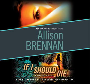 If I Should Die: A Novel of Suspense Allison Brennan