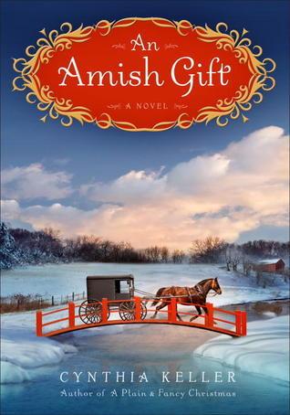 An Amish Gift: A Novel Cynthia Keller