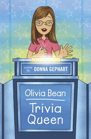 Olivia Bean, Trivia Queen  by  Donna Gephart