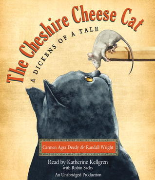 The Cheshire Cheese Cat: A Dickens of a Tale  by  Carmen Agra Deedy