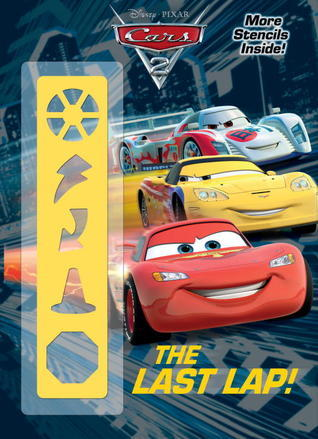 The Last Lap! (Disney/Pixar Cars 2)  by  Frank Berrios