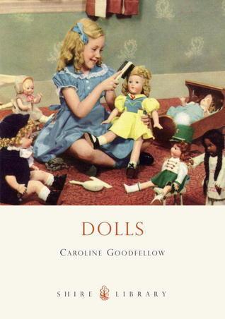Dolls  by  Caroline Goodfellow