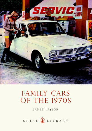 Family Cars of the 1970s  by  James Taylor