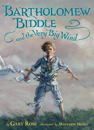 Bartholomew Biddle and the Very Big Wind  by  Gary Ross