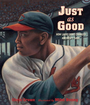 Just as Good: How Larry Doby Changed Americas Game Chris Crowe
