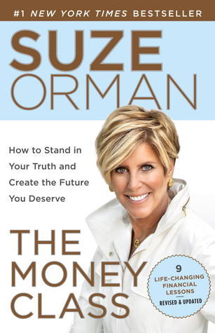 The Money Class: How to Stand in Your Truth and Create the Future You Deserve Suze Orman