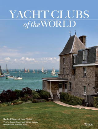 Yacht Clubs of the World  by  Bruno Cianci
