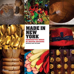 Made in New York: Handcrafted Works  by  Master Artisans by Nathalie Sann