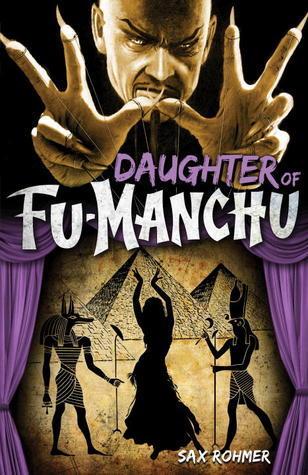 Daughter of Fu-Manchu  by  Sax Rohmer