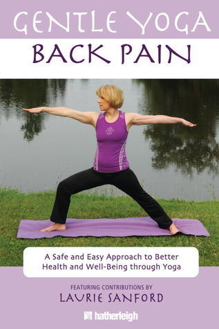 Gentle Yoga for Back Pain: A Safe and Easy Approach to Better Health and Well-Being through Yoga  by  Anna Krusinski