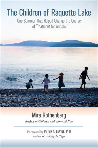 Children With Emerald Eyes: Working With Deeply Disturbed Boys & Girls Mira Rothenberg