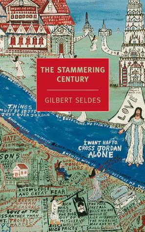 The Stammering Century  by  Gilbert Seldes