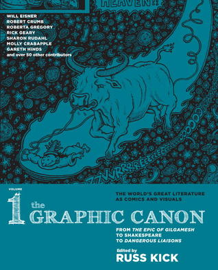 From the Epic of Gilgamesh to Shakespeare to Dangerous Liaisons (The Graphic Canon #1) Russ Kick