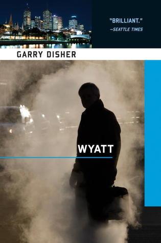 Wyatt (Wyatt, #7)  by  Garry Disher