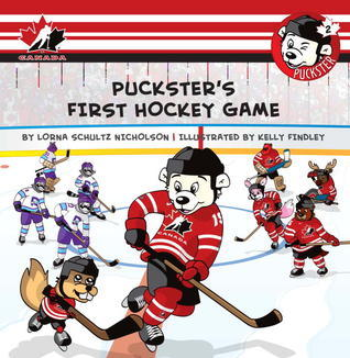 Pucksters First Hockey Game  by  Lorna Schultz-Nicholson