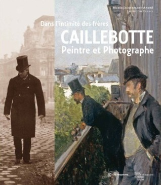 Dans Lintimité Des Frères Caillebotte:  Peintre Et Photographe Serge Lemoine