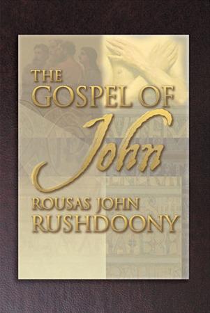 The Gospel of John Rousas John Rushdoony