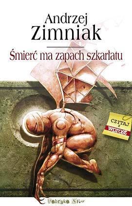 Śmierć ma zapach szkarłatu  by  Andrzej Zimniak