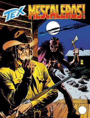 Tex n. 459: Mescaleros!  by  Mauro Boselli
