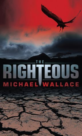 The Righteous (Righteous, #1) Michael  Wallace