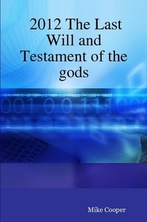 2012 the Last Will and Testament of the Gods  by  Mike Cooper