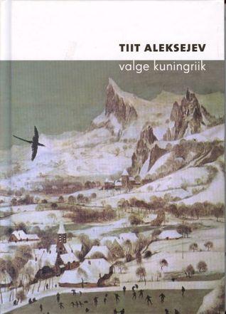 Valge kuningriik  by  Tiit Aleksejev