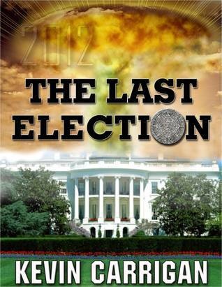 The Last Election  by  Kevin Carrigan