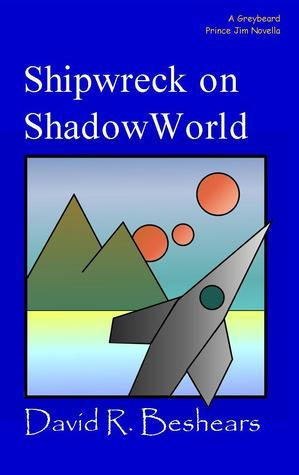 Shipwreck on ShadowWorld  by  David R. Beshears