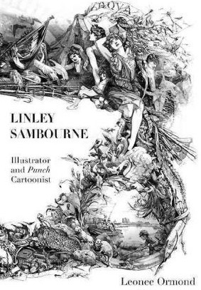 Linley Sambourne: Illustrator and Punch Cartoonist  by  Leonee Ormond